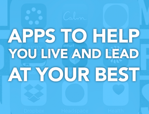 Apps to Help You Live and Lead at Your Best